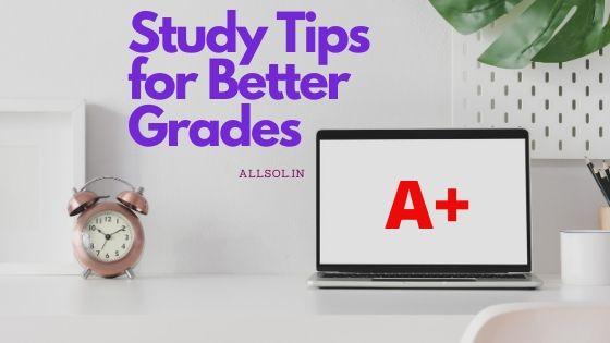 STUDY TIPS FOR BETTER GRADES