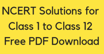 NCERT SOLUTIONS FOR CLASS 1 TO 12