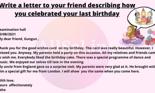 Write a letter to your friend describing how you celebrated your last birthday