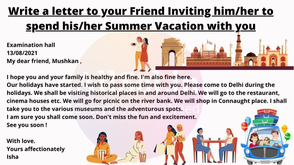 Write a letter to your Friend Inviting him/her to spend his/her Summer Vacation with you